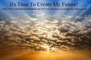 http://www.countdowntofreedom.net/2015/12/its-time-to-create-my-future.html